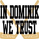 In Dominik We Trust