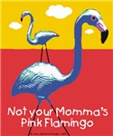Not your Momma's Pink Flamingo