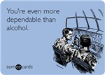 More Dependable Than Alcohol