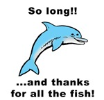 So Long and Thanks for All the Fish T-Shirts
