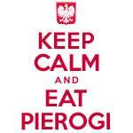 Keep Calm Eat Pierogi