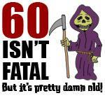 60 Isn't Fatal