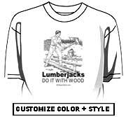 Lumberjacks do it with wood