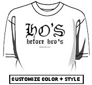 Ho's before Bro's
