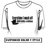 Everytime I wack off, GOD kills a kitten