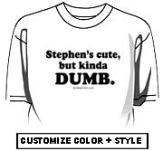Stephen's cute, but dumb