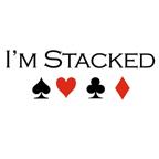 I'm stacked