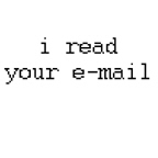 i read your e-mail