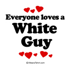 Everyone loves a white guy