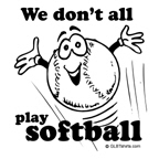 We don't all play softball