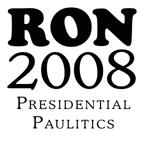 Ron Paul 2008: Presidential Paulitics