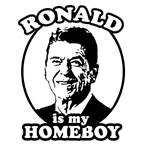 Ronald Reagan is my homeboy