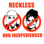 ANTI-MCCAIN/PALIN: RECKLESS AND INEXPERIENCED