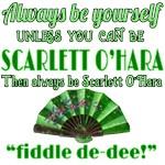 Always Be Yourself...Scarlett O'Hara