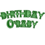 St. Patricks Birthday O'Baby Tshirts