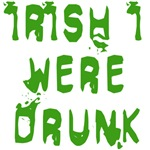 IRISH I WERE DRUNK St. Patricks Day Tshirts
