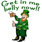 Get in Me Belly Now Leprechaun Humor