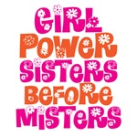 Girl Power Sisters before Misters
