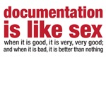 documentation is like sex