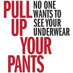 Pull Up Your Pants