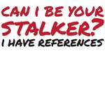 Can I be your stalker?