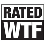 Rated WTF