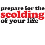 prepare for the scolding of your life
