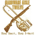 hardware Aisle Twelve.  Shop Smart, Shop S-Mart! for all your zombie survival needs.