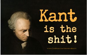 Kant Is The Shit!