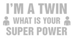 I'm A Twin What Is Your Super Power