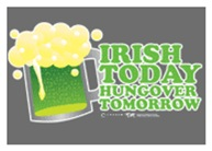 St Patrick's Irish Today Hungover Tomorrow