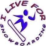 I LIVE FOR SNOWBOARDING