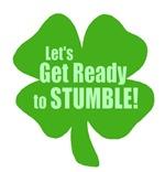 Lets Get Ready To Stumble! Funny Irish Shirts