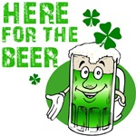 Here for the Green Beer! Irish T-shirts gifts