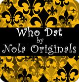 Who Dat - Dat's New Orleans!