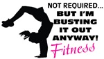 Not Required...Fitness