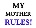 My MOTHER Rules!