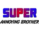 SUPER ANNOYING BROTHER