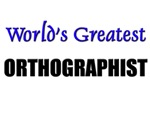 Worlds Greatest ORTHOGRAPHIST