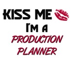 Kiss Me I'm a PRODUCTION PLANNER