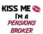 Kiss Me I'm a PENSIONS BROKER