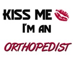 Kiss Me I'm a ORTHOPEDIST
