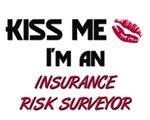 Kiss Me I'm a INSURANCE RISK SURVEYOR