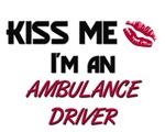 Kiss Me I'm a AMBULANCE DRIVER