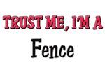 Trust Me I'm a Fence