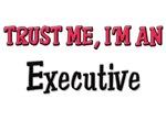 Trust Me I'm an Executive