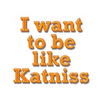 Want to be Katniss