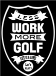 Less work more Golf