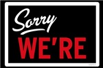 Sorry We are