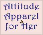 Attitude Apparel and Giftware for her